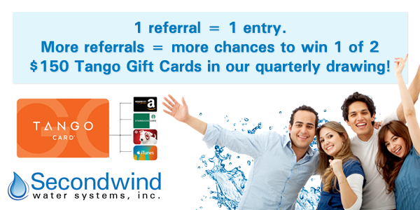 Secondwind Water Referral Program- Enter to win a $150 Tango Gift Card